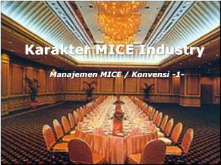 Karakter MICE Industry