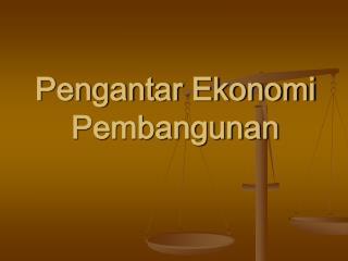 Pengantar Ekonomi Pembangunan