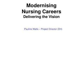 Modernising Nursing Careers Delivering the Vision