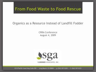 Organics as a Resource Instead of Landfill Fodder   CRRA Conference  August 4, 2009
