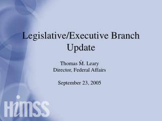 Legislative/Executive Branch Update