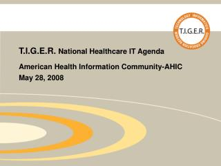 T.I.G.E.R.  National Healthcare IT Agenda