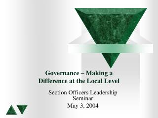 Governance � Making a Difference at the Local Level