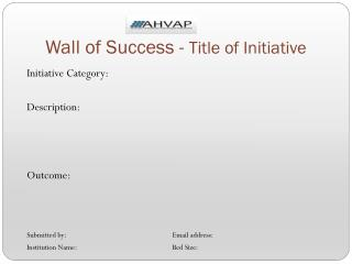 Wall of Success -  Title of Initiative