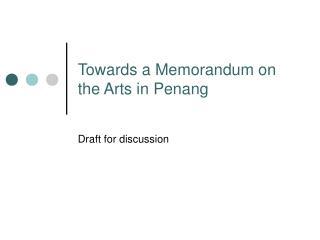Towards a Memorandum on the Arts in Penang