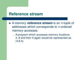 Reference stream