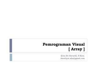 Pemrograman  Visual [ Array ]