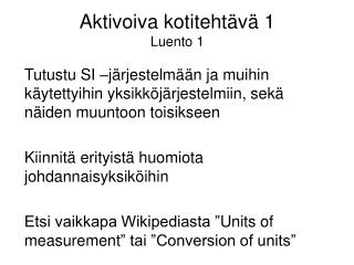 Aktivoiva kotitehtävä 1 Luento 1