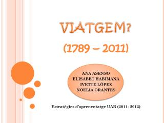 VIATGEM? (1789 – 2011)