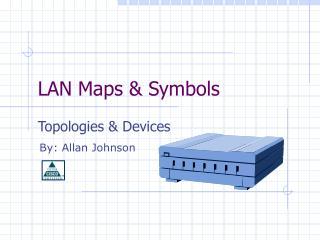 LAN Maps & Symbols