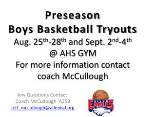 Any Questions Contact: Coach McCullough   A253 jeff_mccullough@allenisd