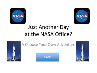 Just Another Day  at the NASA Office?