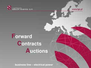 F orward C ontracts A uctions      business line – electrical power