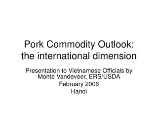 Pork Commodity Outlook: the international dimension