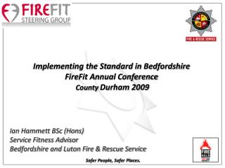 Ian Hammett BSc Hons Service Fitness Advisor Bedfordshire and Luton Fire  Rescue Service