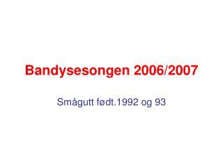Bandysesongen 2006/2007