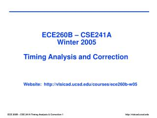 ECE260B � CSE241A Winter 2005 Timing Analysis and Correction
