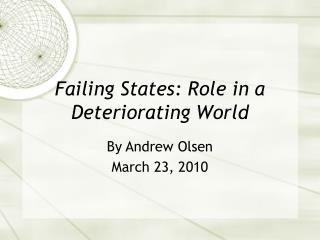 Failing States: Role in a Deteriorating World
