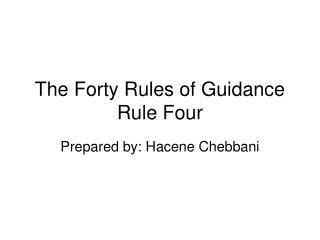 The Forty Rules of Guidance Rule Four