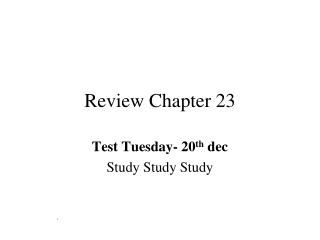 Review Chapter 23