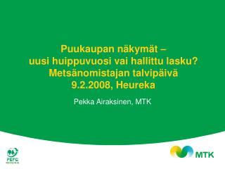 Pekka Airaksinen, MTK