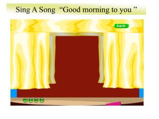 "Sing A Song  ""Good morning to you """
