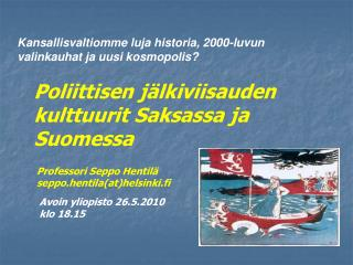 Poliittisen jälkiviisauden kulttuurit Saksassa ja Suomessa