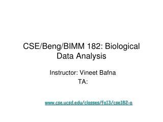 CSE/Beng/BIMM 182: Biological Data Analysis