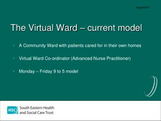 The Virtual Ward � current model