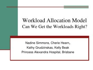 Workload Allocation Model Can We Get the Workloads Right?