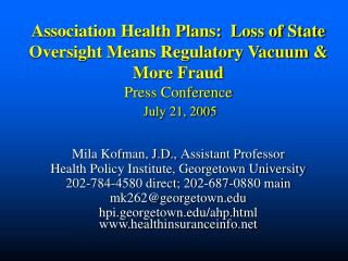 Mila Kofman, J.D., Assistant Professor  Health Policy Institute, Georgetown University