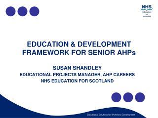 EDUCATION & DEVELOPMENT FRAMEWORK FOR SENIOR AHPs