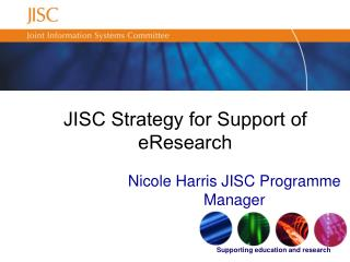 JISC Strategy for Support of eResearch