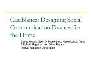 Casablanca: Designing Social Communication Devices for the Home