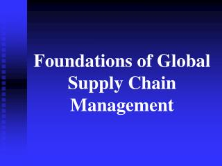 Foundations of Global Supply Chain Management