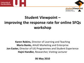 Student Viewpoint –  improving the response rate for online SFQs workshop