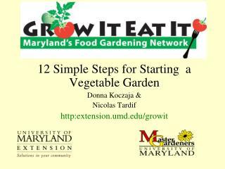 12 Simple Steps for Starting  a Vegetable Garden Donna Koczaja & Nicolas Tardif