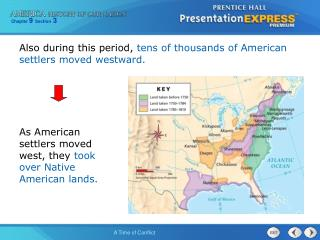 As American settlers moved west, they  took over Native American lands.