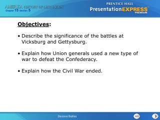 Describe the significance of the battles at Vicksburg and Gettysburg.