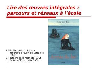 Jo lle Th bault, Professeur honoraire   l IUFM de Versailles - UCP Co-auteure de la m thode  Chut  Je lis  CP Hachette 2
