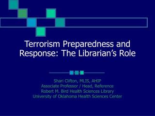 Terrorism Preparedness and Response: The Librarian's Role
