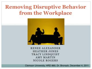 Removing Disruptive Behavior  from the Workplace