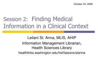 Session 2:   Finding Medical Information in a Clinical Context