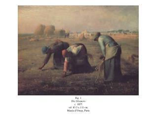 Fig. 1 The Gleaners c. 1857 oil  83.5 x 111 cm Musée d'Orsay, Paris