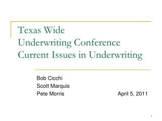 Texas Wide  Underwriting Conference Current Issues in Underwriting