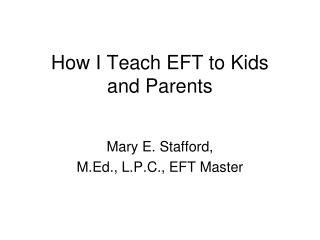 How I Teach EFT to Kids and Parents