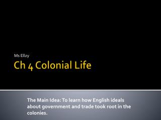 Ch 4 Colonial  Life