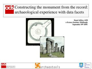 Constructing the monument from the record: archaeological experience with data facets