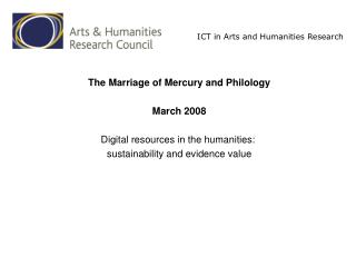 The Marriage of Mercury and Philology March 2008 Digital resources in the humanities:
