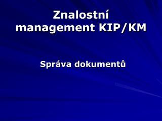 Znalostn� management KIP/KM
